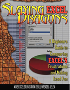 """Slaying Excel Dragons: A Beginners Guide to Conquering Excel's Frustrations and Making Excel Fun"", by Mike Girvin and Bill Jelen."