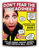 """Don't Fear The Spreadsheet"" by Tyler Nash, Kevin Jones, Tom Urtis and Bill Jelen"