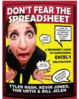 """Don't Fear The Spreadsheet"" by Tyler Nash, Kevin Jones, Tom Urtis and Bill Jelen"