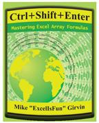 """Ctrl+Shift+Enter"" by Mike 'ExcelIsFun' Girvin"