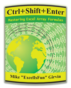 """Ctrl+Shift+Enter"" by Mike 'ExcelIsFun' Girvin"